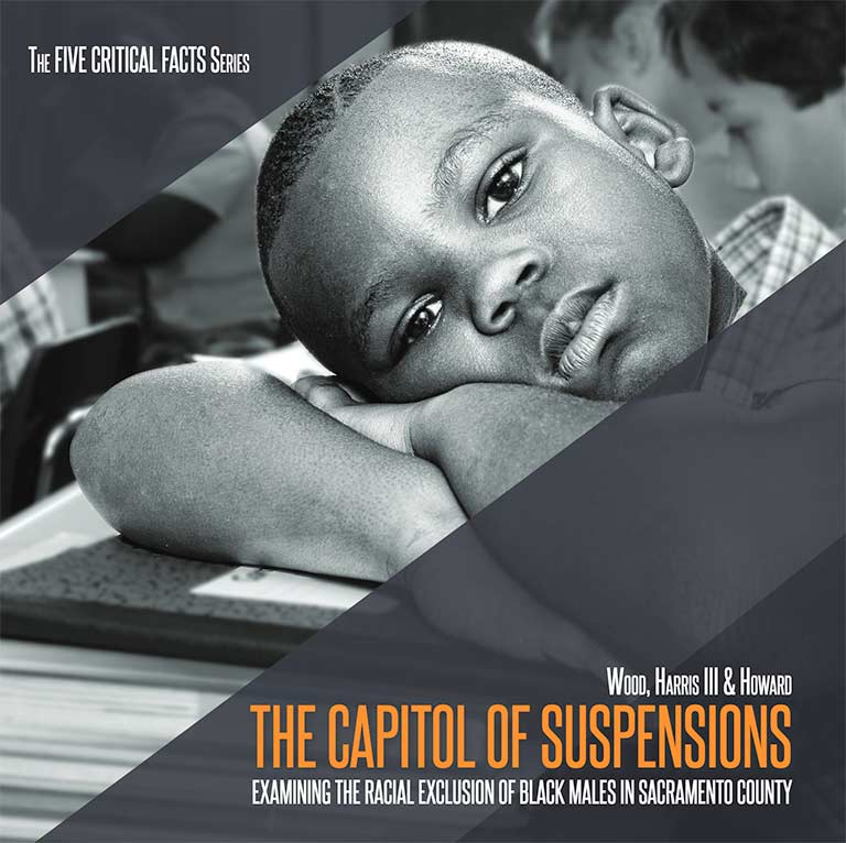 The Capitol of Suspensions: Examining the Racial Exclusion of Black Males in Sacramento County (.pdf, CCEAL.org)